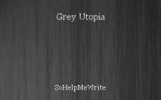 Grey Utopia