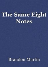 The Same Eight Notes