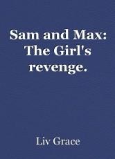Sam and Max: The Girl's revenge.