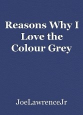 Reasons Why I Love the Colour Grey