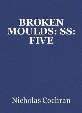 BROKEN MOULDS: SS: FIVE