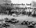 The Patriarchy And Warfare Through The Ages