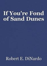 If You're Fond of Sand Dunes
