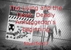 The Living and the Dead: Deadly Armaggedon's beginning