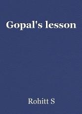 Gopal's lesson