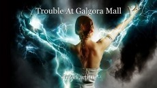 Trouble At Galgora Mall