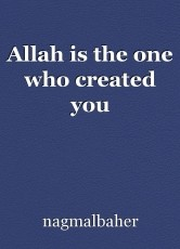 Allah is the one who created you