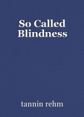 So Called Blindness