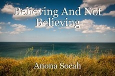 Believing And Not Believing