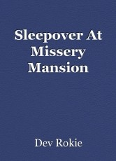Sleepover At Missery Mansion