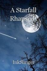 A Starfall Rhapsody