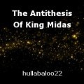 The Antithesis Of King Midas