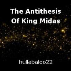 The Antithesis Of King Midas