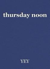 thursday noon