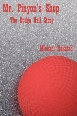 Mr. Pinyon's Shop - The Dodge Ball Story