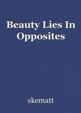 Beauty Lies In Opposites