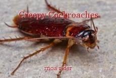 Creepy Cockroaches