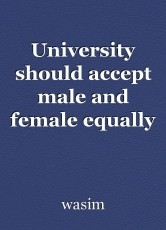 University should accept male and female equally