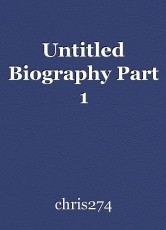 Untitled Biography Part 1