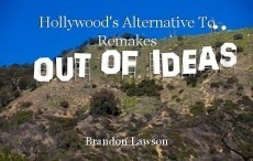 Hollywood's Alternative To Remakes