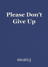 Please Don't Give Up