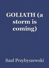 GOLIATH (a storm is coming)