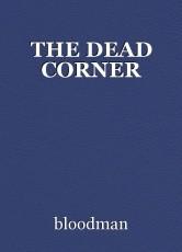 THE DEAD CORNER