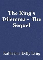The King's Dilemma -  The Sequel