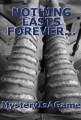 NOTHING LASTS FOREVER...