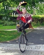 Unicycles & Sot Hausages