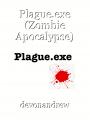 Plague.exe (Zombie Apocalypse)