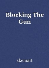 Blocking The Gun