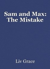 Sam and Max: The Mistake