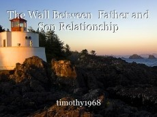 The Wall Between  Father and Son Relationship