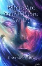 Where Are You? (Where Am I?)