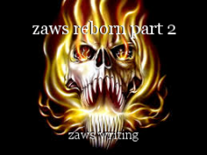 zaws reborn part 2
