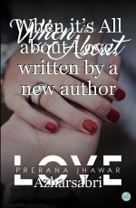 When it's All about Love, written by a new author Prerana Jhawar.