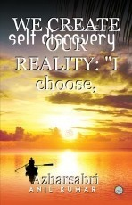 WE CREATE OUR REALITY: