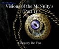 Visions of the McNulty's (Part 1)
