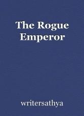 The Rogue Emperor