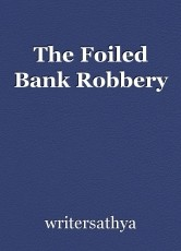 The Foiled Bank Robbery