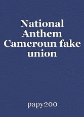 National Anthem Cameroun fake union