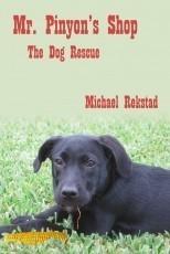 Mr. Pinyon's Shop - The Dog Rescue