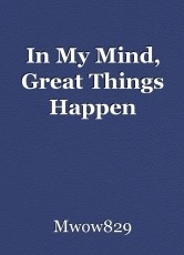 In My Mind, Great Things Happen