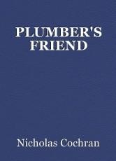 PLUMBER'S FRIEND