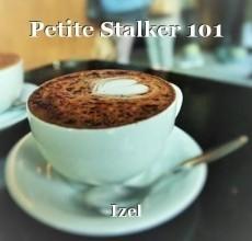 Petite Stalker 101