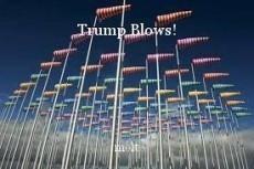 Trump Blows!