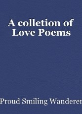 A colletion of Love Poems