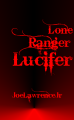 Lone Ranger Lucifer