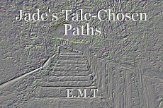 Jade's Tale-Chosen Paths